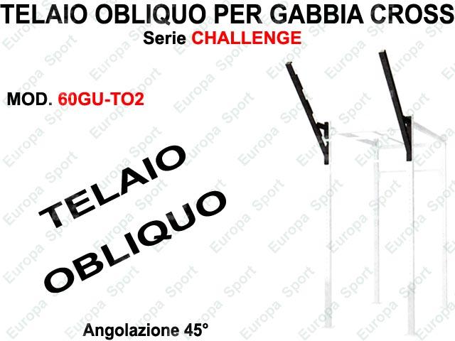 TELAIO OBLIQUO PER GABBIA CROSS SERIE CHALLENGE  MOD. 60GU-TO2