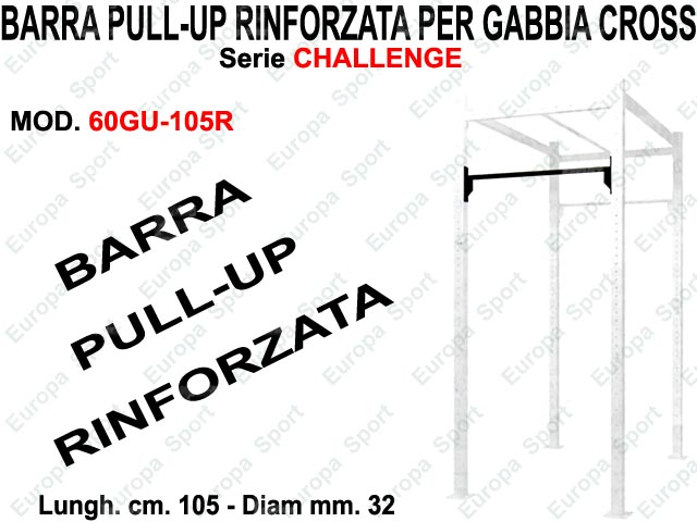 BARRA PULL-UP RINFORZATA PER GABBIA CROSS CHALLENGE DIAM. MM. 32 - L. 105  MOD. 60GU-105R