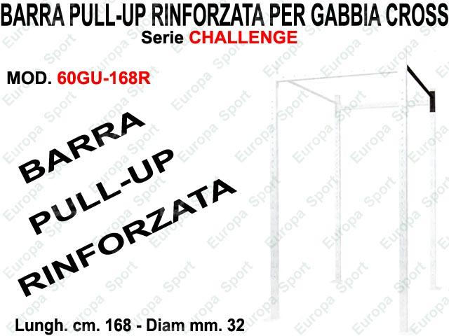 BARRA PULL-UP RINFORZATA PER GABBIA CROSS CHALLENGE DIAM. MM. 32 - L. 168  MOD. 60GU-168R
