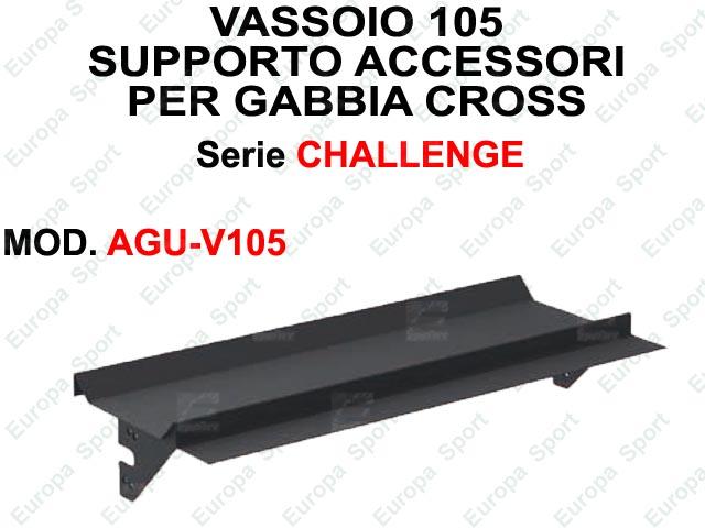 VASSOIO 105 PER SUPPORTO ACCESSORI SERIE CHALLENGE  MOD. AGU-V105