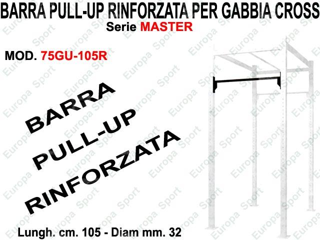 BARRA PULL-UP RINFORZATA PER GABBIA CROSS MASTER DIAM. MM. 32 - L. 105  MOD. 75GU-105R