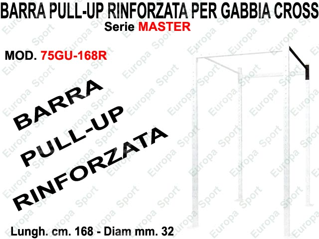 BARRA PULL-UP RINFORZATA PER GABBIA CROSS MASTER DIAM. MM. 32 - L. 168  MOD. 75GU-168R