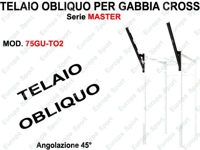 TELAIO OBLIQUO PER GABBIA CROSS SERIE MASTER  MOD. 75GU-TO2