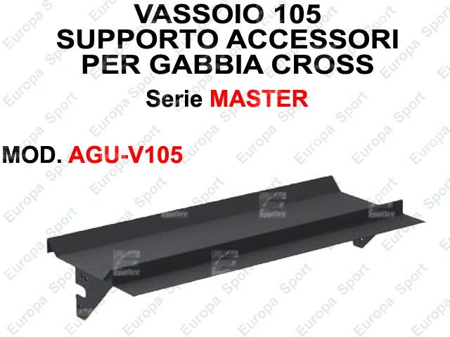 VASSOIO 105 PER SUPPORTO ACCESSORI SERIE MASTER  MOD. AGU-V105